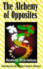 img - for The Alchemy of Opposites by Rodolfo Scarfalloto (1997-05-06) book / textbook / text book
