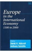 Europe in the International Economy 1500 to 2000