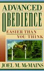 img - for Advanced Obedience: Easier Than You Think by Joel M. McMains (1993-06-02) book / textbook / text book
