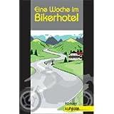 """Eine Woche im Bikerhotelvon """"Kuhjote"""""""