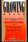 img - for Growing Pains: How to Make the Transition from an Entrepreneurship to a Professionally Managed FirmRevised Edition (Jossey Bass Business and Management Series) book / textbook / text book