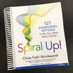 img - for Spiral Up!: 127 Energizing Options to Be Your Best Right Now book / textbook / text book