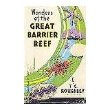 Wonders of the Great Barrier reef, ~ T. C Roughley