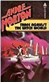 Witch World : Estcarp Cycle 3: Three against the Witch World