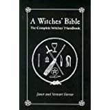 A Witches' Bible: The Complete Witches' Handbook ~ Stewart Farrar
