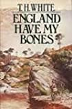 England have my bones (0399127259) by White, T. H