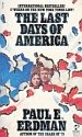 The Last Days of America (0671447173) by Paul Emil Erdman