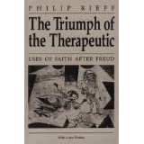 The triumph of the therapeutic: Uses of faith after Freudby Philip Rieff