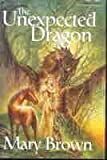 The Unexpected Dragon (0739405837) by Mary Brown