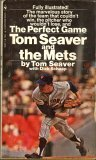 img - for The Perfect Game: Tom Seaver and the Mets book / textbook / text book