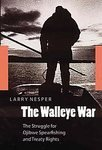 img - for The Walleye War: The Struggle for Ojibwe Spearfishing and Treaty Rights [Paperback] book / textbook / text book