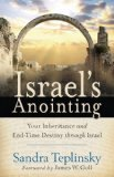 img - for Israel's Anointing: Your Inheritance and End-Time Destiny through Israel Reprint Edition by Sandra Teplinsky [Paperback] book / textbook / text book