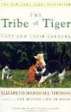 The Tribe of Tiger: Cats and Their Culture (0684804549) by Elizabeth Marshall Thomas