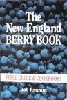 img - for The New England Berry Book: Field Guide and Cookbook book / textbook / text book