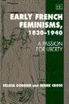 img - for Early French Feminisms, 1830-1940: A Passion for Liberty by Felicia Gordon (1996-06-06) book / textbook / text book