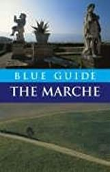 Blue Guide the Marche & San Marino - Special Reprint Edition (Blue Guides (Norton))