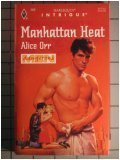 Manhattan Heat (Dangerous Men, Book 17) (Harlequin Intrigue Series #369), Alice Orr