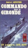 Commando Dans La Gironde par Lepotier