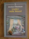 Dylan Thomas Under Milk Wood: A Play for Voices (Everyman's Classics)