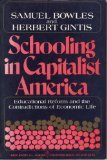 Schooling in Capitalist America: Educational Reform and the Contradictions of Economic Life (0465097189) by Samuel Bowles