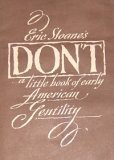 Don't: a Little Book of Early American Gentility (0004780000) by Sloane, Eric