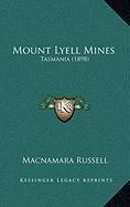 Mount Lyell Mines: Tasmania (1898)