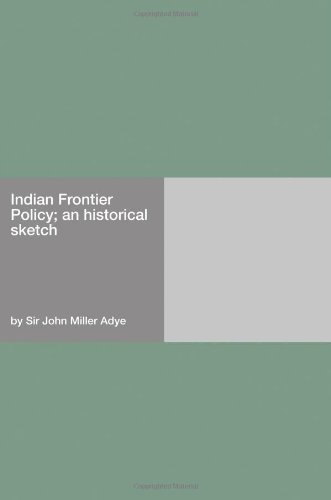 Indian Frontier Policy; an historical sketch
