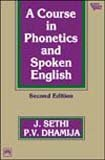 A Course in Phonetics and Spoken English, by Dhamija Sethi