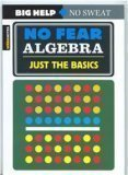 No Fear Algebra: Just the Basics (Spark Notes)