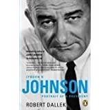 Lyndon B. Johnson: Portrait of a Presidentby Robert Dallek