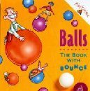 img - for Balls: The Book With Bounce by Haduch Bill Williams David (1996-05-01) Paperback book / textbook / text book