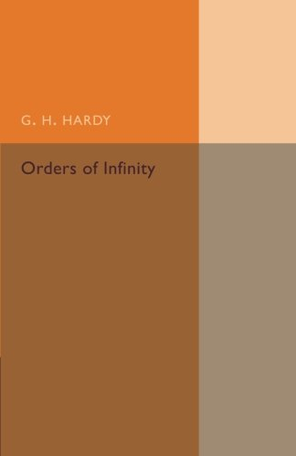 Orders of Infinity: The 'Infinitarcalcul' of Paul Du Bois-Reymond (Cambridge Tracts in Mathematics)