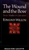 Wound and the Bow: Seven Studies in Literature (0374514801) by Wilson, Edmund