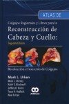 URKEN, ATLAS DE COLGAJOS REGIONALES Y LIBRES PARA LA RECONSTRUCCION DE CABEZA Y CUELLO
