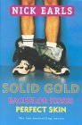 Solid Gold: The Two Bestselling Novels: Bachelor Kisses / Perfect Skin (0670896489) by Earls, Nick