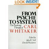 img - for From Psyche to System: The Evolving Therapy of Carl Whitaker book / textbook / text book