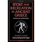 Sport and Recreation in Ancient Greece: A Sourcebook with Translations (0195041275) by Sweet, Waldo E.