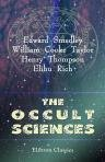 The Occult Sciences. Sketches of the traditions and superstitions of past times, and the marvels of the present day