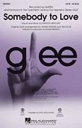 Somebody to Love - from Glee - SATB Choral Sheet Music