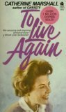 To Live Again, Catherine Marshall