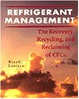 Refrigerant Management: The Recovery, Recycle, and Reclaim of CFCs by Billy C. Langley (1994-09-28) (Refrigerant Reclaim compare prices)