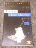 The Last Three Minutes: Conjectures About the Ultimate Fate of the Universe (0465048927) by P. C. W. Davies