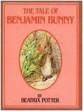 The Tale of Benjamin Bunny (The Peter Rabbit Classics)