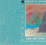 Worship: Songs of the Vineyard: Come Holy Spirit