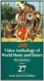 The JVC Video Anthology of World Music and Dance Vol 27 : The Americas I : North American Indians