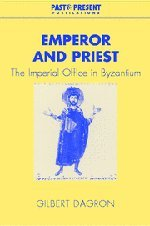 Emperor and Priest: The Imperial Office in Byzantium (Past and Present Publications)