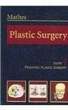 Plastic Surgery Volume IV: Pediatric Plastic Surgery: Vol 4