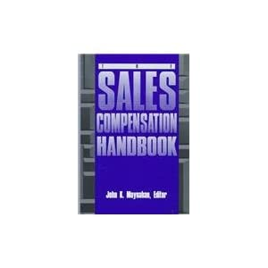 The Sales Compensation Handbook John K. Moynahan