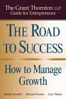 img - for The Road to Success: How to Manage Growth: The Grant Thorton LLP Guide for Entrepreneurs by Mendy Kwestel (1997-11-07) book / textbook / text book
