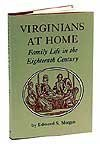 Virginians at Home: Family Life in the Eighteenth Century (0910412529) by Morgan, Edmund S.